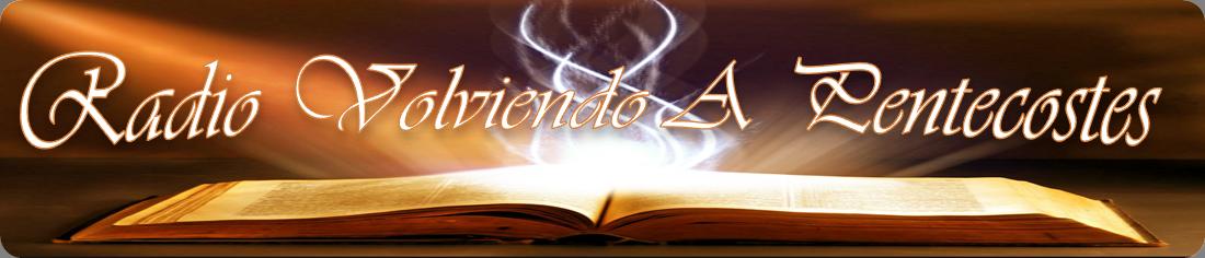 Radio Volviendo a Pentecostes